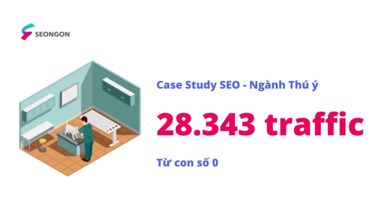 Case Study -Từ 0 tới 28.343 Organic Traffic trong vòng 7 tháng với SEO tổng thể