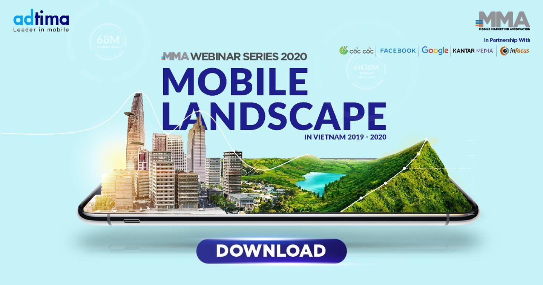 [Download] Báo cáo về Hệ sinh thái Mobile Marketing ở Việt Nam 2019 - 2020