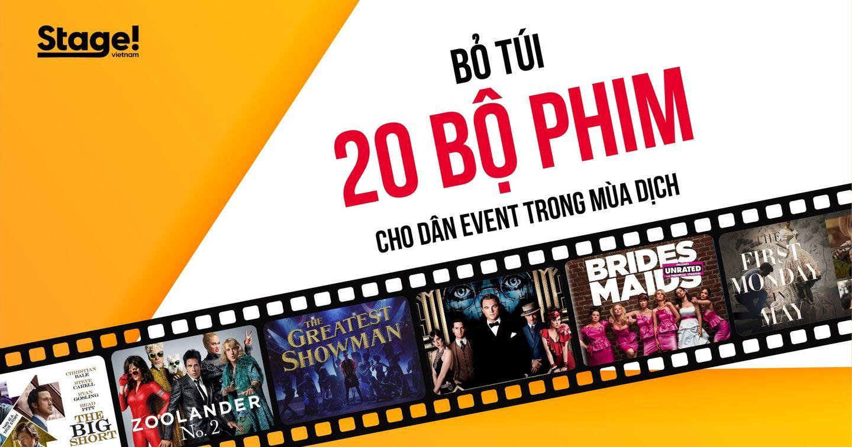 Bỏ túi 20 bộ phim cho dân Event trong mùa dịch