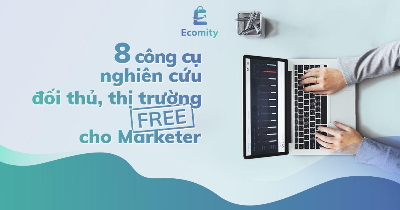 8 Công cụ nghiên cứu đối thủ, thị trường free cho Marketer