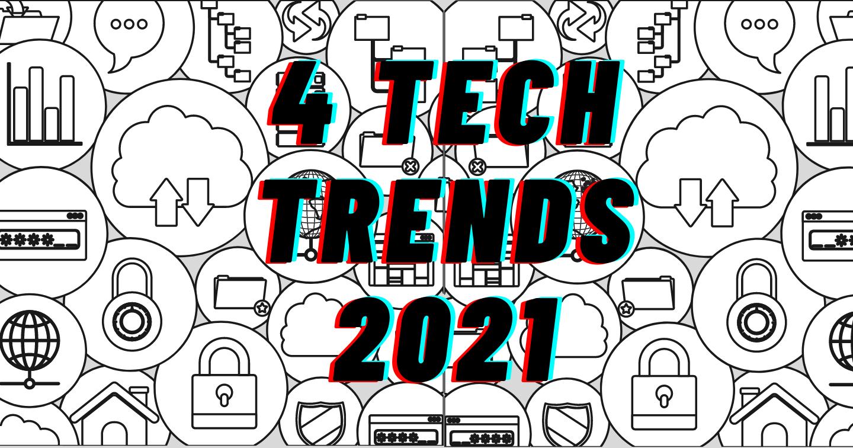 4 Xu hướng công nghệ tiềm năng trong năm 2021
