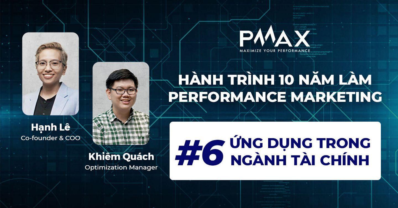 Performance Marketing #6: Ứng dụng trong ngành tài chính