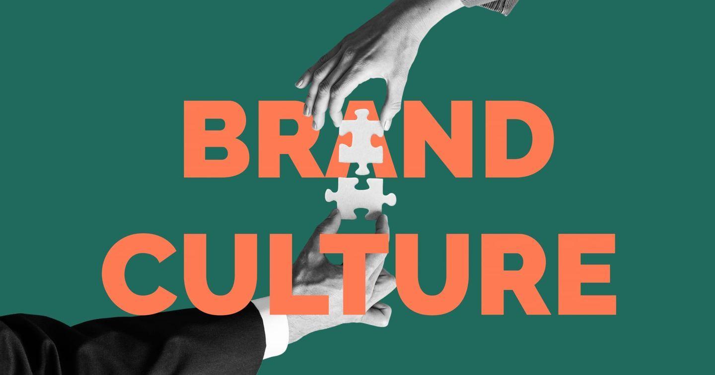 Brand Culture Là Gì? 5 Bước Xây Dựng Văn Hóa Thương Hiệu