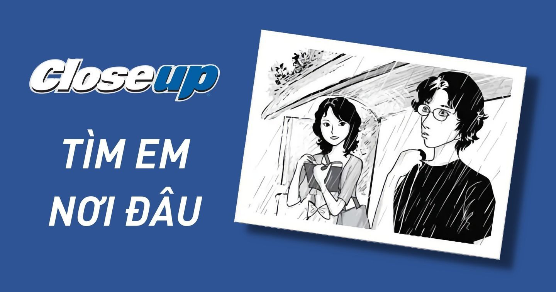 """Giải mã """"Tìm em nơi đâu"""" của Closeup - Chiến dịch viral marketing đầu tiên tại Việt Nam"""