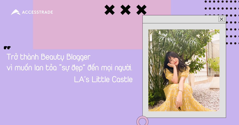 """Gặp gỡ chủ nhân kênh youtube LA's Little Castle: Trở thành Beauty Blogger vì muốn lan tỏa """"sự đẹp"""" đến mọi người"""