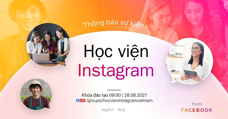 """""""Học viện Instagram"""" lần đầu tiên ra mắt tại Việt Nam, mang đến những buổi học cực chất cho bạn trẻ khởi nghiệp"""