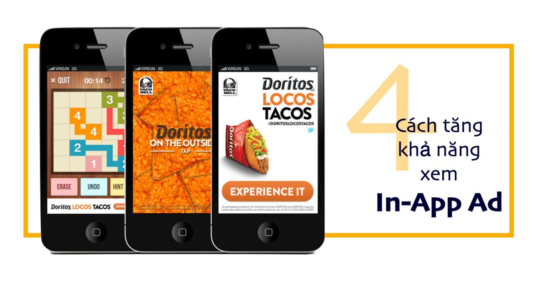 Tổng hợp 4 phương pháp tăng khả năng xem In-App Ad