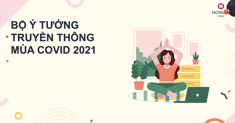 [Nóng] Tặng bộ ý tưởng truyền thông mùa Covid 2021 cho doanh nghiệp lớn