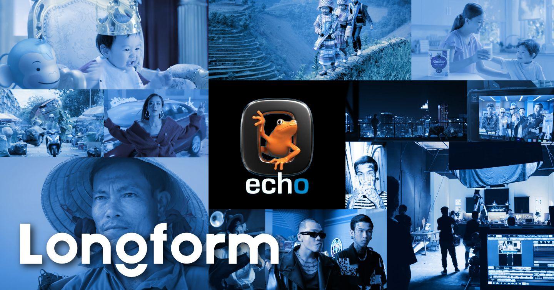 """#Longform: Echo - """"Tiếng vang"""" của một Boutique Production House qua những dự án trong nước và khu vực"""
