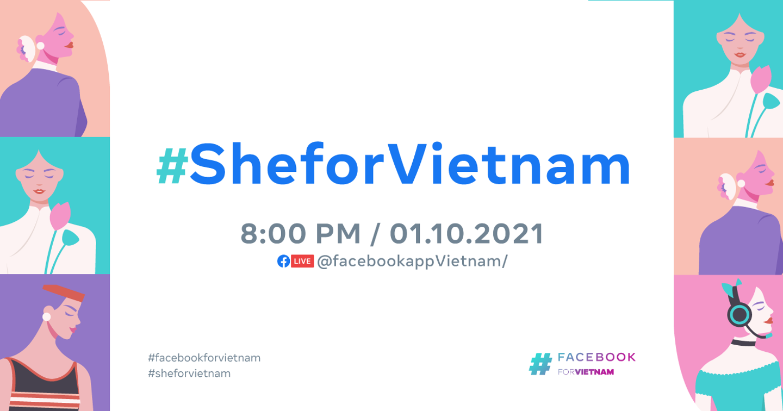 Facebook thực hiện chuỗi hoạt động hỗ trợ và trao quyền cho phụ nữ Việt Nam #SheforVietnam