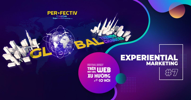 Experiential Marketing #7 - Virtual Event Trên Nền Tảng Web- Xu Hướng Và Cơ Hội