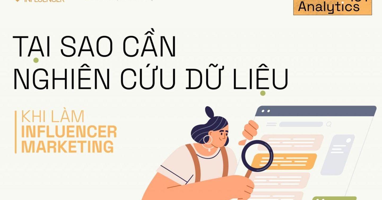 YouNet Media: Social Analytics 101 – Tại sao cần nghiên cứu dữ liệu khi làm Influencer Marketing?