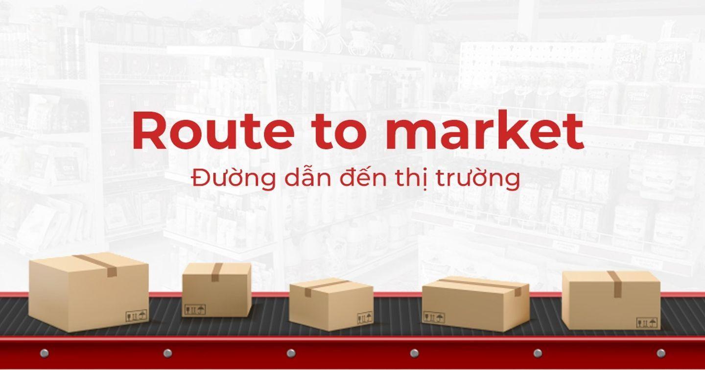 [Download] Route to Market: Thiết kế mô hình kênh phân phối ngành bán lẻ