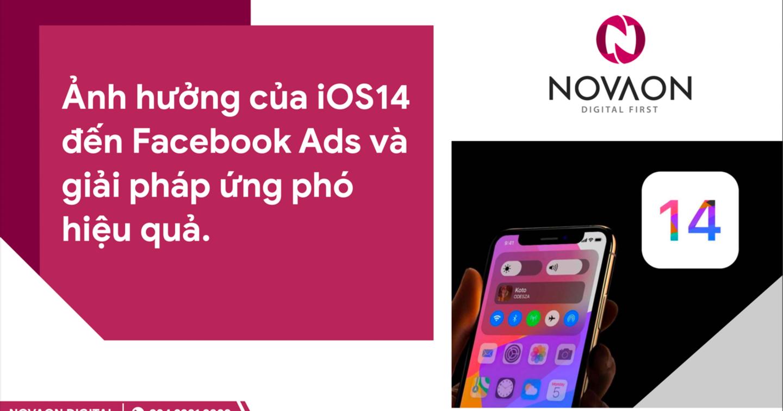 Ảnh hưởng thực sự của iOS14 đến quảng cáo Facebook