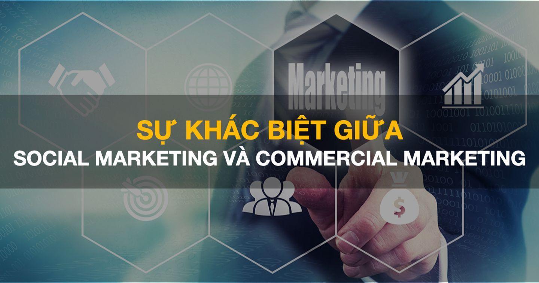 Sự khác biệt giữa social marketing và commercial marketing
