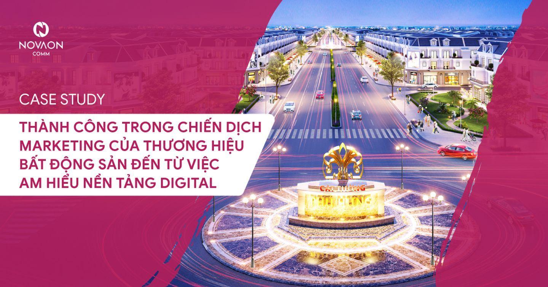 Thành công trong chiến dịch Marketing của thương hiệu Bất động sản đến từ việc am hiểu nền tảng Digital