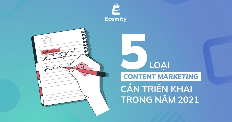 Content Marketing | 5 loại Content cần triển khai trong năm 2021