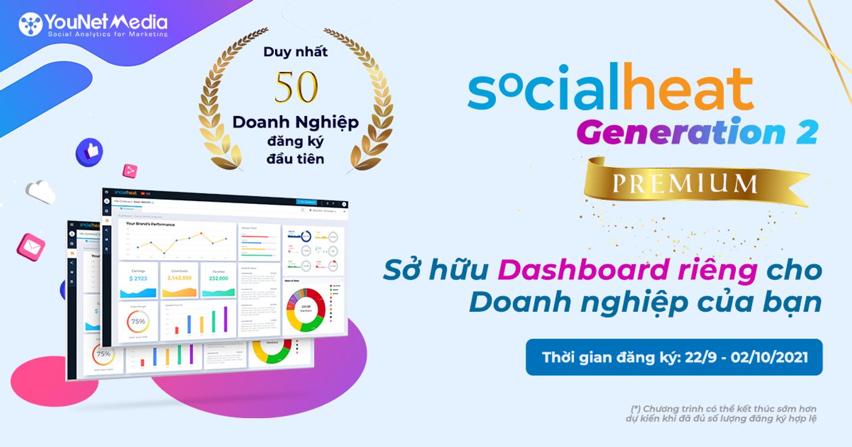 Sở hữu ngay tài khoản SocialHeat G2 Premium - Xây dựng Dashboard riêng cho Doanh nghiệp bạn