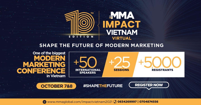 MMA Impact Vietnam Virtual 2021 – Cùng Chuyên Gia Đầu Ngành Vén Màn Tương Lai Tiếp Thị Hiện Đại
