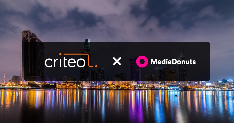 Criteo công bố quan hệ đối tác với MediaDonuts nhằm đẩy mạnh sự phát triển tại thị trường Việt Nam