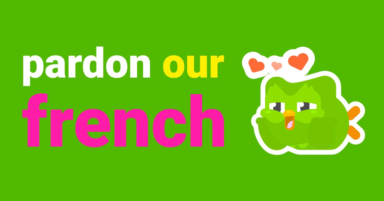 """""""Pardon Our French"""" - Sáng kiến mới lạ của Duolingo giúp gen Z hứng thú học ngoại ngữ"""