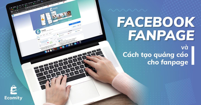 Quảng Cáo Fanpage Trên Facebook, Những Điều Bạn Cần Hiểu Rõ