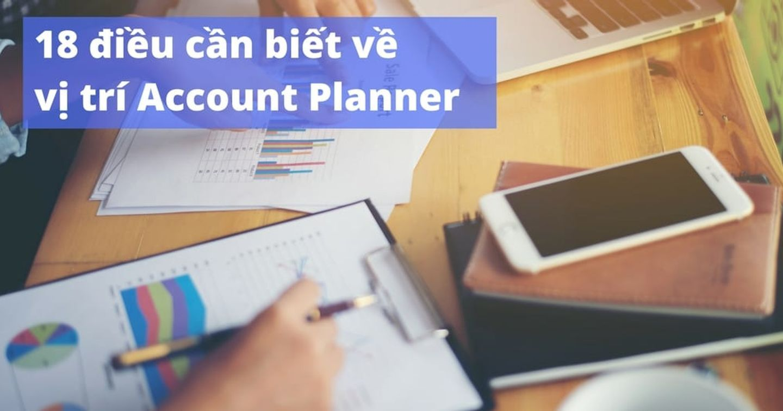 18 điều cần biết về vị trí Account Planning
