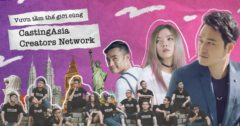 Vươn tầm thế giới cùng CastingAsia Creators Network