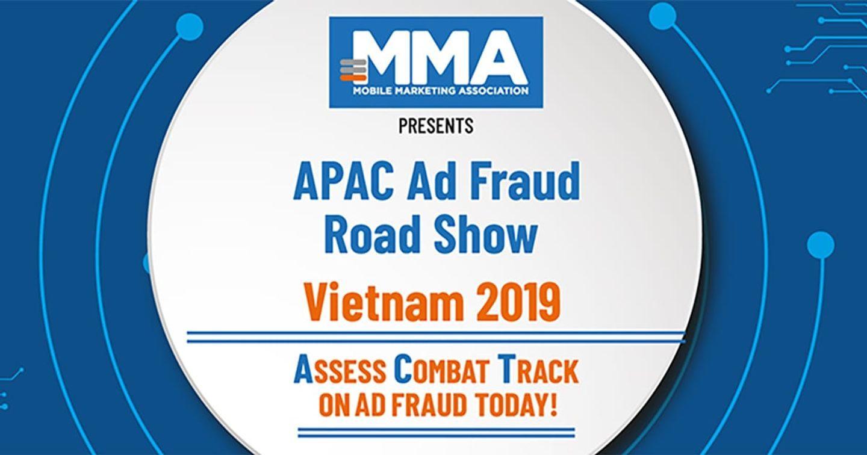 Gian lận trong Quảng cáo Kỹ thuật số trở nên phổ biến hơn bao giờ hết – Cùng cập nhật tại Ad Fraud Road Show 2019