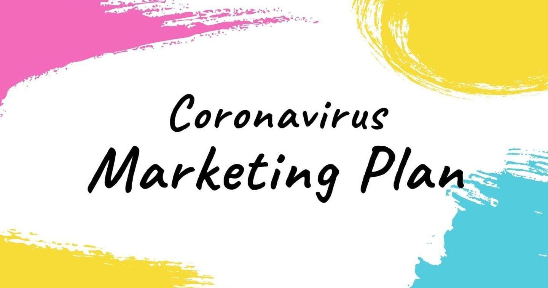 Marketer cần điều chỉnh kế hoạch marketing như thế nào để vượt qua khủng hoảng do coronavirus?