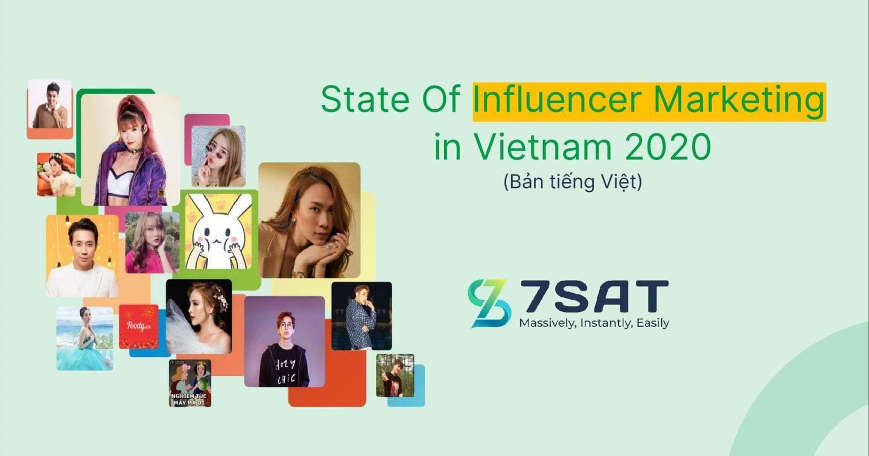 [Download] Báo cáo về ngành Influencer Marketing tại Việt Nam 2020 từ 7SAT