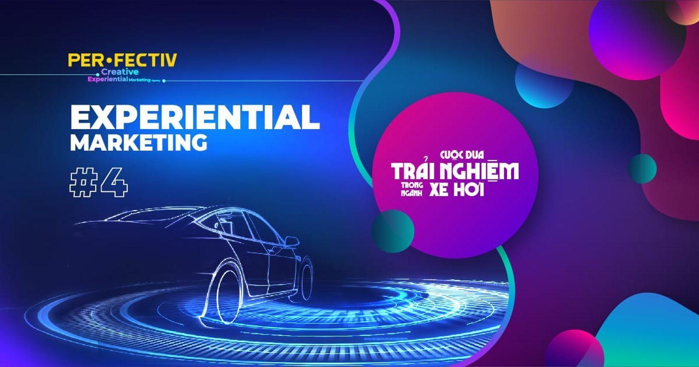 """Experiential Marketing #4 – Cuộc đua """"trải nghiệm"""" trong Ngành Xe hơi"""