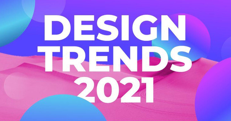 """[Infographic] Cập nhật 8 xu hướng thiết kế """"thay đổi cuộc chơi"""" năm 2021"""